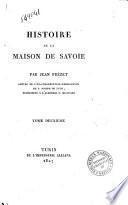 Histoire de la Maison de Savoie par Jean Frézet prête de l'ex-congrégation-enseignante de S. Joseph de Lyon ... Tome premier [- troisième]