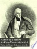 Histoire de la maison de Ségur dès son origine 876