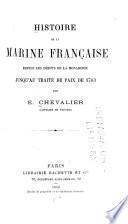 Histoire de la marine française depuis les débuts de la monarchie jusqu'au traité de paix de 1736