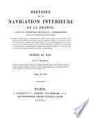 Histoire de la navigation interieure de la France, avec une exposition des canaux a entreprendre pour en completer le systeme