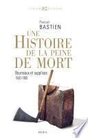 Histoire de la peine de mort. Bourreaux et supplices (1500-1800)
