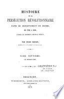 Histoire de la persécution révolutionnaire dans le département du Doubs, de 1790 à 1801, d'après les documents originaux inédits
