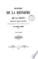 Histoire de la Réforme et de la Ligue dans la ville d'Autun