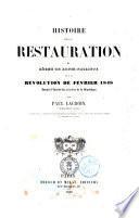 Histoire de la restauration, du règne de Louis-Philippe et de la révolution de Février 1848 jusqu'à l'élection du président de la république