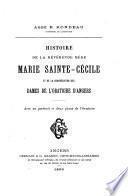 Histoire de la Révérente Mère Marie Sainte Cécile et de la Congrégation des Dames de l'Oratoire d'Angers