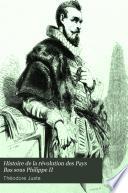 Histoire de la révolution des Pays-bas sous Philippe ii
