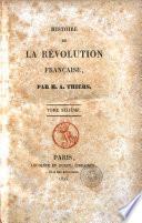 Histoire de la Revolution francaise, accompagnee d'une histoire de la Revolution de 1355 ou des Etats generaux sous le roi Jean, par MM. A. Thiers et Felix Bodin
