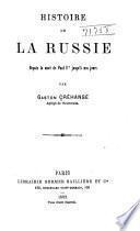 Histoire de la Russie depuis la mort de Paul Ier jusqu'à nos jours