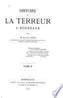 Histoire de la terreur à Bordeaux: livr.3. La terreur. livr.4. Bordeaux après thermidor