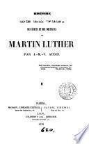 Histoire de la vie, des écrits et des doctrines de Martin Luther