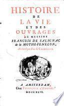 Histoire de la vie et des ouvrages de messire François de Salignac de La Mothe Fénelon, archevêque duc de Cambray