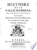 Histoire de la ville d'Amiens depuis son origine jusqu'à présent