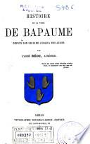Histoire de la ville de Bapaume depuis son origine jusqu'à nos jours