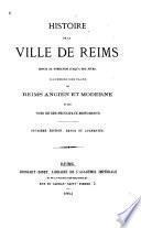 Histoire de la ville de Reims depuis sa fondation jusqu'à nos jours ...