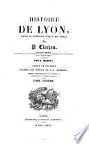 Histoire de Lyon, depuis sa fondation jusqu'à nos jours