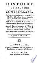 Histoire de Maurice, comte de Saxe, duc de Courlande et de Sémigalle, maréchal-général des camps & armées de Sa Majesté trés-chrétienne