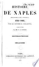 Histoire de Naples Depuis Charles VI Jusqu'à Ferdinand IV, 1734-1825,.
