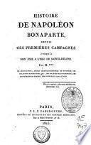 Histoire de Napoléon Bonaparte, depuis ses premières campagnes jusqu'à son exil à l'isle de Sainte-Hélène