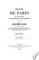 Histoire de Paris, ses révolutions, ses gouvernements et ses événements