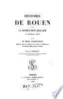 Histoire de Rouen sous la domination anglaise au quinzième siècle