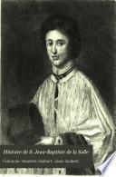 Histoire de S. Jean-Baptiste de La Salle