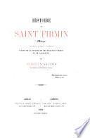 Histoire de saint Firmin, martyr, premier évêque d'Amiens, patron de la Navarre et des diocèses d'Amiens et de Pampelune