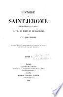 Histoire de Saint Jérome, père de l'église au vie siécle