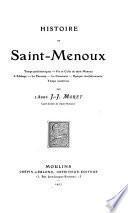 Histoire de Saint Menoux ...