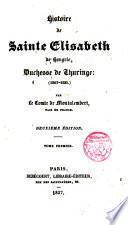 Histoire de Sainte Elisabeth de Hungrie, Duchesse de Thuringe (1207 - 1231)