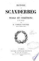 Histoire de Scanderberg ou Turks et chrétiens au XVe siècle