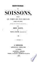 Histoire de Soissons, depuis les temps les plus reculés jusqu' à nos jours d'après les sources originales