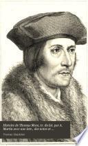 Histoire de Thomas More, tr. du lat. par A. Martin avec une intr., des notes et commentaires par m. Audin