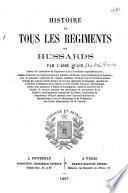 Histoire de tous les régiments de hussards
