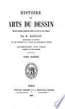 Histoire des arts du dessin depuis l'époque romaine jusqu'à la fin du XVIe siècle