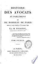 Histoire des avocats au Parlement et du Barreau de Paris