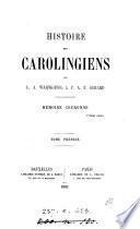 Histoire des Carolingiens, par L.A. Warnkœnig & P.A.F. Gerard