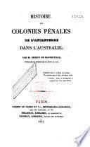 Histoire des Colonies pénales de l'Angleterre dans l'Australie