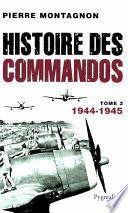 Histoire des commandos (Tome 2) - 1944-1945