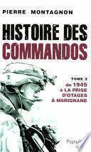 Histoire des commandos (Tome 3) - De 1945 à la prise d'otage à Marignane
