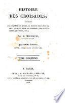 Histoire des croisades ... par M. Michaud, de l'Académie française. ... Tome premier [- sixième]