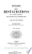 Histoire des deux restaurations jusqu'à l'avénement de Louis-Philippe (de janvier 1813 à octobre 1830)