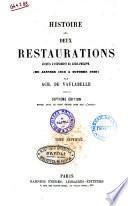 Histoire des deux restaurations jusqu'a l'avenement de Louis-Philippe (de janvier 1813 a octobre 1830) par Ach. De Vaulabelle
