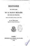 Histoire des divers corps de la maison militaire des rois de France