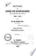 Histoire des Ducs de Bourgogne de la maison de Valois. 1364-1477. Par m. De Barante, pair de France. Tome premier [-treizième!