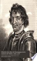 Histoire des ducs de Bourgogne de la maison de Valois, 1364-1477;: Philippe le Bon