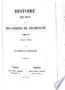 Histoire des ducs et des comtes de Champagne ...: 1152-1181. 1861