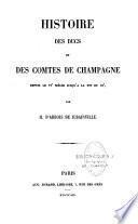 Histoire des ducs et des comtes de Champagne depuis le VIe siècle jusqu'à la fin du XIe