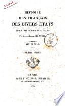 Histoire des français des divers etats aux cinq derniers siècles par Amans-Alexis Monteil. 14. siecle. Premier volume [-Sixième volume]
