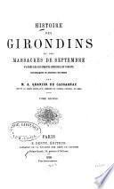 Histoire Des Girondins Et Des Massacres de Septembre D'après Les Documents Officiels Et Inédits