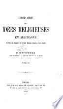 Histoire des idées religíeuses en Allemagne depuis le milieu du XVIIIe siècle jusqu'à nos jours